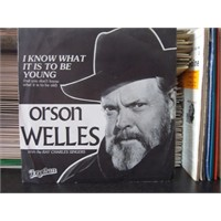 Orson Welles- İ Know What İt İs To Be Young