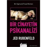 Bir Cinayetin Psikanalizi- Jed Rubenfeld