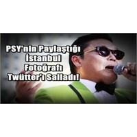 Psy'nin Paylaştığı İstanbul Fotoğraf Olay Oldu