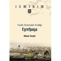 Adnan Turgut – Yazlık Sinemalar Krallığı Eşrefpaşa