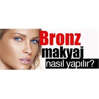 Bronz Makyaj Nasıl Yapılır?