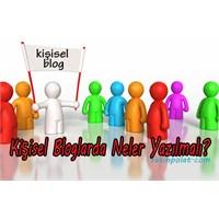 Kişisel Bloglarda Ne Yazılır?