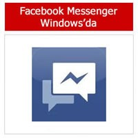 Windows İçin Facebook Messenger Uygulaması