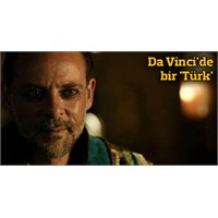 Da Vinci Dizisinde Bir Türk