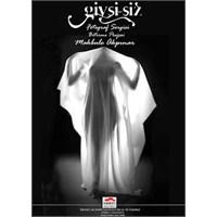 Makbule Akpınar '' Giysi-siz '' Fotoğraf Sergisi
