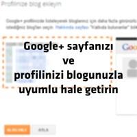Google+ Profilinizi Blogunuzla Uyumlu Hale Getirin