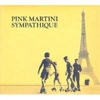 Pink Martini – Sympathique