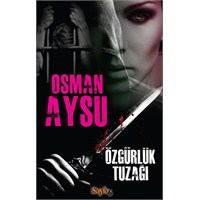 Osman Aysu'dan Yeni Roman: Özgürlük Tuzağı