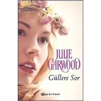 Julie Garwood - Güllere Sor