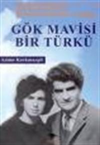 Gök Mavisi Bir Türkü