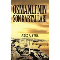 "Onlar ""Osmanlı'nın Son Kartalları""ydı"
