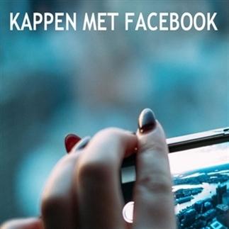 Ga jij ook kappen met Facebook?