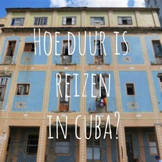 Hoe duur is backpacken in Cuba?