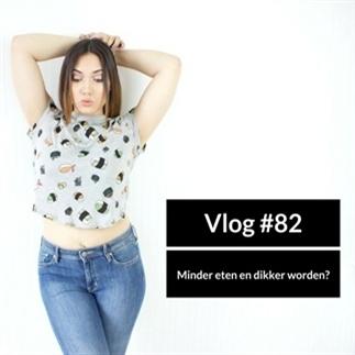 Vlog 82: Minder eten en dikker worden