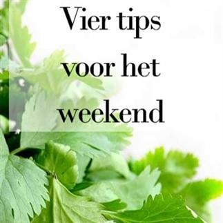 Vier tips voor het weekend, week 8 2017