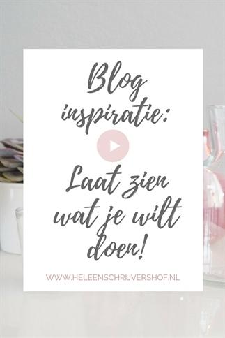 Blog inspiratie: laat zien wat je wilt doen