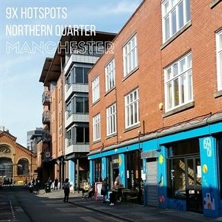 9x hotspots Manchester (Northern Quarter)