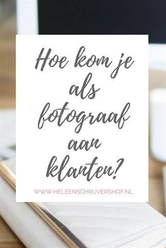 Hoe kom ik als fotograaf eigenlijk aan klanten?