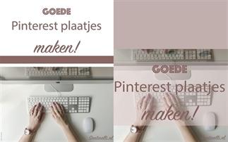 Goede Pinterest plaatjes maken