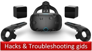 HTC Vive hacks & troubleshooting