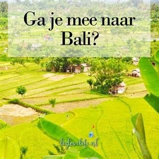 Ga je mee naar Bali?