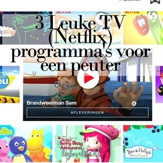 3 Leuke TV (Netflix) programma's voor een peuter