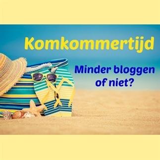 Komkommertijd | Minder bloggen of niet?