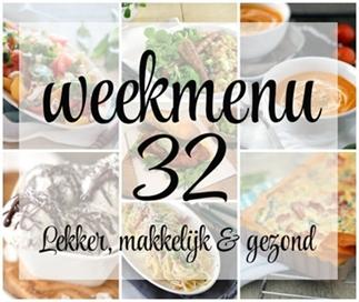 Lekker, makkelijk en gezond weekmenu – week 32