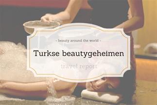 Turkse beautygeheimen Travel Report
