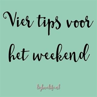 Vier tips voor het weekend, week 36 2017