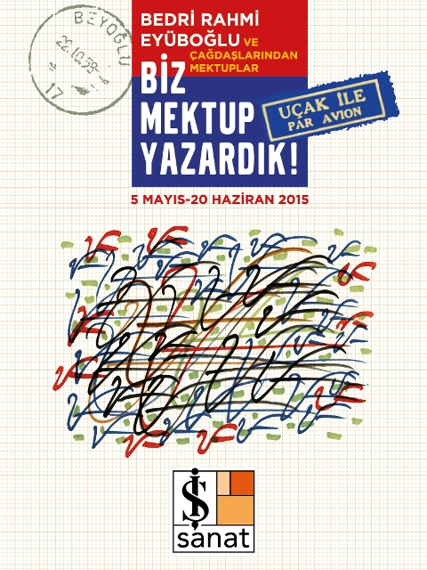 """bre sergi 768x1 20150805095424185 - Bedri Rahmi Eyüboğlu ve Çağdaşlarından Mektuplar """"Biz Mektup Yazardık"""" Sergisi'nde!"""