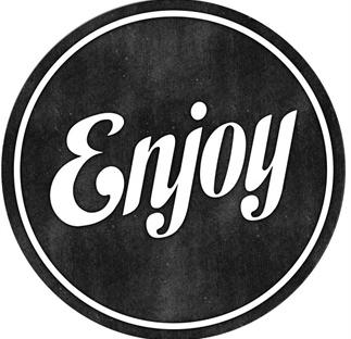 ENJOY! The Good Life