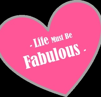 Life Must Be Fabulous
