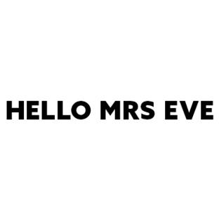 Hello Mrs Eve
