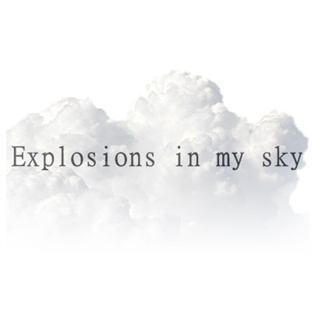 Explosions in my sky