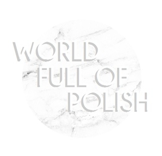 World Full of Polish