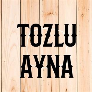 TOZLU AYNA