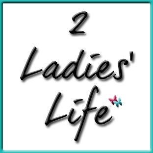 2 Ladies' Life Blog