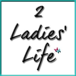 2 Ladies' Life Blog