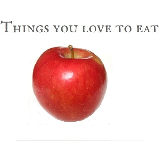 Things you love to eat
